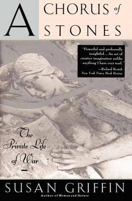 A Chorus of Stones: The Private Life of War Cover Image