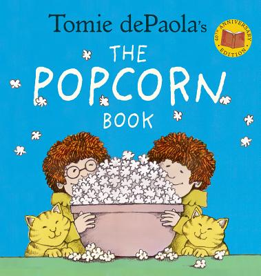 Tomie dePaola's The Popcorn Book (40th Anniversary Edition) Cover Image