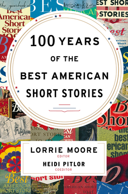 100 Years of The Best American Short Stories (The Best American Series ®) Cover Image