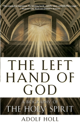 The Left Hand of God: A Biography of the Holy Spirit Cover Image