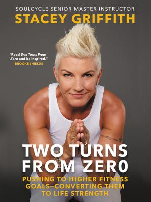 Two Turns from Zero: Pushing to Higher Fitness Goals-Converting Them to Life Strength Cover Image