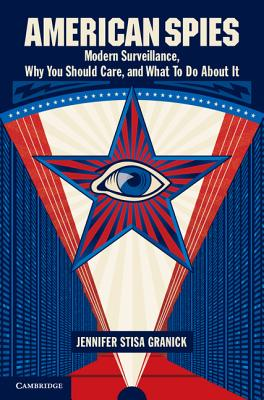 American Spies: Modern Surveillance, Why You Should Care, and What to Do about It Cover Image