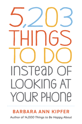 Cover for 5,203 Things to Do Instead of Looking at Your Phone
