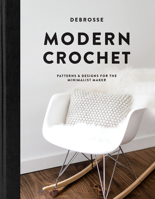 Modern Crochet: Patterns and Designs for the Minimalist Maker