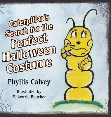 Caterpillar's Search for the Perfect Halloween Costume Cover Image