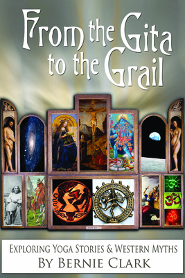 From the Gita to the Grail: Exploring Yoga Stories & Western Myths Cover Image
