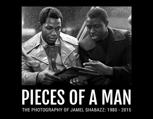 Pieces of a Man: Photography of Jamel Shabazz: 1980-2015 Cover Image