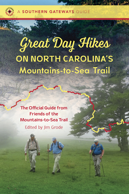 Great Day Hikes on North Carolina's Mountains-To-Sea Trail (Southern Gateways Guides) Cover Image
