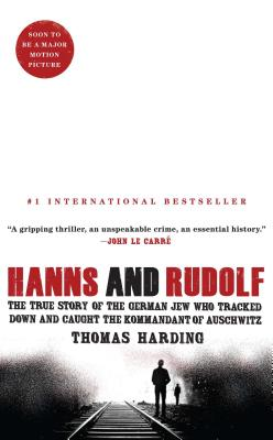 Hanns and Rudolf: The True Story of the German Jew Who Tracked Down and Caught the Kommandant of Auschwitz Cover Image