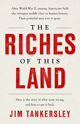 The Riches of This Land: The Untold, True Story of America's Middle Class Cover Image