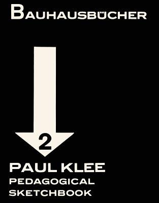 Paul Klee: Pedagogical Sketchbook: Bauhausbücher 2 Cover Image