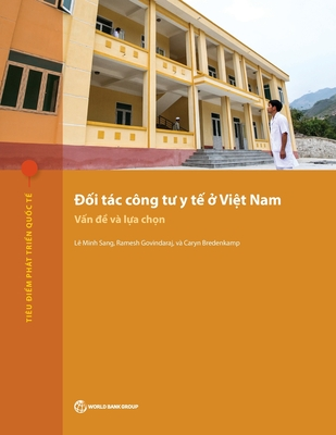 Public-Private Partnerships for Health in Vietnam: Issues and Options (International Development in Focus) Cover Image