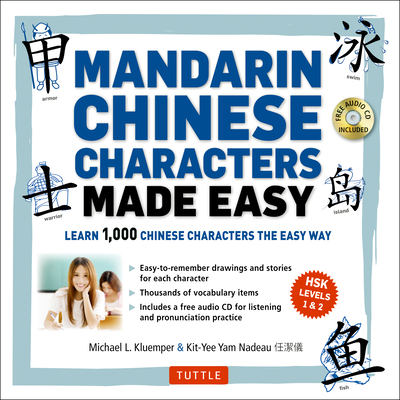 Mandarin Chinese Characters Made Easy: (Hsk Levels 1-3) Learn 1,000 Chinese Characters the Easy Way (Includes Audio CD) [With CD (Audio)] Cover Image