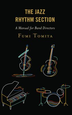 The Jazz Rhythm Section: A Manual for Band Directors Cover Image