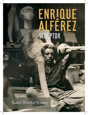 Enrique Alférez: Sculptor Cover Image