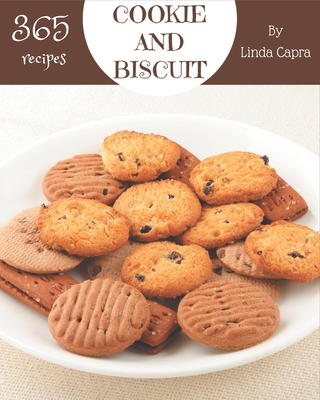 365 Cookie And Biscuit Recipes: Welcome to Cookie And Biscuit Cookbook Cover Image