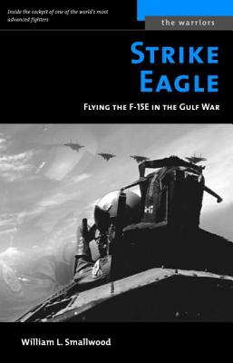 Strike Eagle: Flying the F-15E in the Gulf War (The Warriors) Cover Image