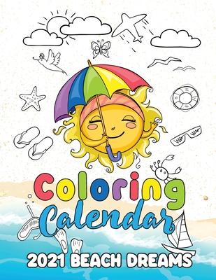 Coloring Calendar 2021 Beach Dreams Cover Image