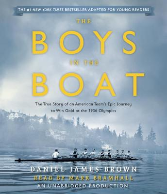 The Boys in the Boat (Young Readers Adaptation): The True Story of an American Team's Epic Journey to Win Gold at the 1936 Olympics Cover Image