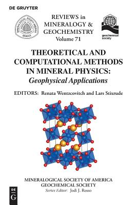 Theoretical and Computational Methods in Mineral Physics (Reviews in Mineralogy & Geochemistry #71) Cover Image