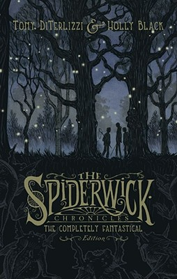 The Spiderwick Chronicles: The Completely Fantastical Edition: The Field Guide; The Seeing Stone; Lucinda's Secret; The Ironwood Tree; The Wrath of Mu Cover Image