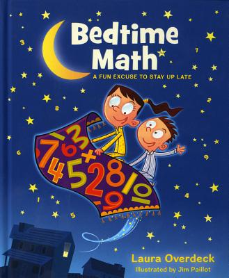 Bedtime Math: A Fun Excuse to Stay Up Late (Bedtime Math Series) Cover Image