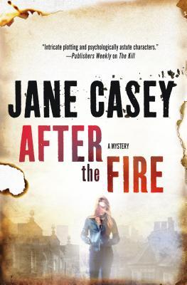 After the Fire: A Maeve Kerrigan Thriller (Maeve Kerrigan Novels #6) Cover Image
