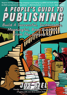A People's Guide to Publishing: Build a Successful, Sustainable, Meaningful Book Business Cover Image