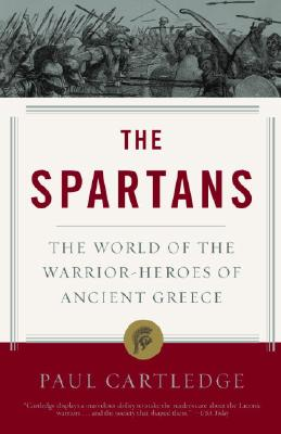 The Spartans: The World of the Warrior-Heroes of Ancient Greece Cover Image