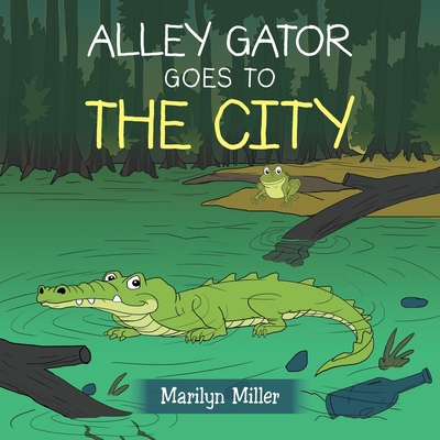 Alley Gator Goes to the City Cover Image