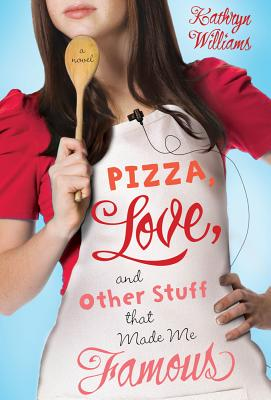 Pizza, Love, and Other Stuff That Made Me Famous Cover
