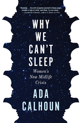 Why We Can't Sleep: Women's New Midlife Crisis cover