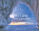 Ice Caves of Leelanau: A Visual Exploration by Ken Scott Cover Image