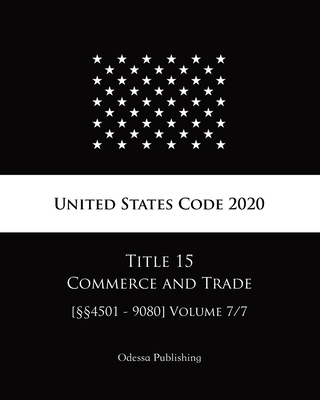 United States Code 2020 Title 15 Commerce and Trade [§§4501 - 9080] Volume 7/7 Cover Image