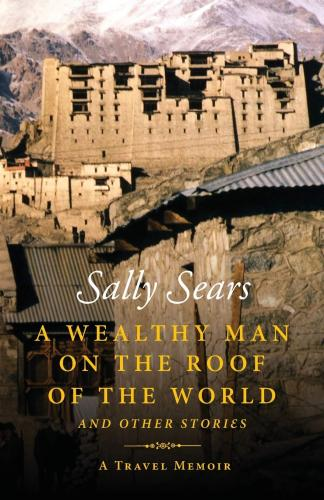 A Wealthy Man on the Roof of the World and Other Stories Cover Image