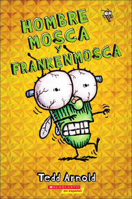 Hombre Mosca Y Frankenmosca (Man Fly and Frankenmosca) Cover Image