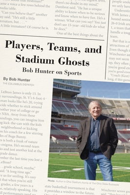 Players, Teams, and Stadium Ghosts: Bob Hunter on Sports Cover Image