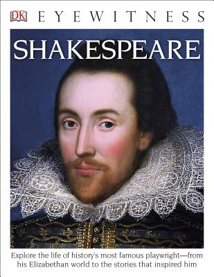 DK Eyewitness Books: Shakespeare: Explore the Life of History's Most Famous Playwright from His Elizabethan World Cover Image