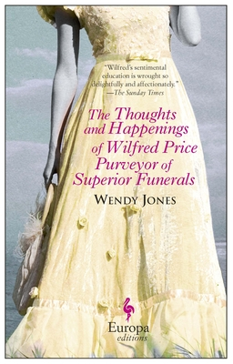 The Thoughts and Happenings of Wilfred Price Purveyor of Superior Funerals Cover