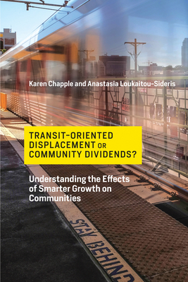 Transit-Oriented Displacement or Community Dividends?: Understanding the Effects of Smarter Growth on Communities (Urban and Industrial Environments) Cover Image