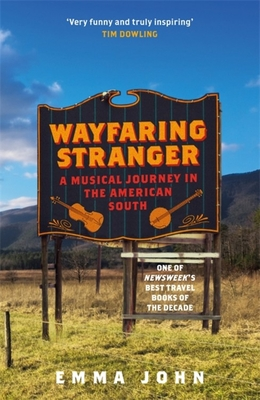 Wayfaring Stranger: A Musical Journey in the American South Cover Image