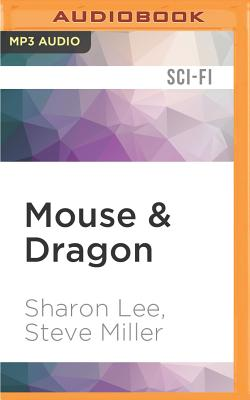 Cover for Mouse & Dragon (Liaden Universe Space Regencies #3)
