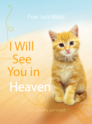 I Will See You in Heaven: Cat Lover's Edition Cover Image