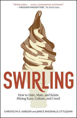 Swirling: How to Date, Mate, and Relate Mixing Race, Culture, and Creed Cover Image
