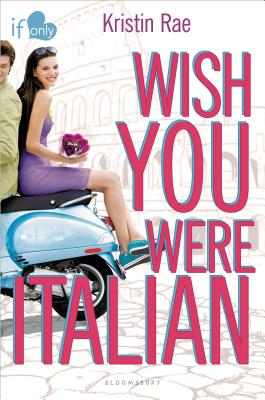 Wish You Were Italian: An If Only novel (If Only...) Cover Image