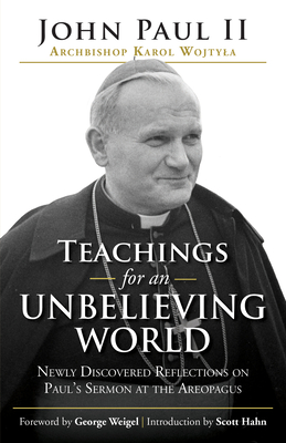 Teachings for an Unbelieving World: Newly Discovered Reflections on Paul's Sermon at the Areopagus Cover Image