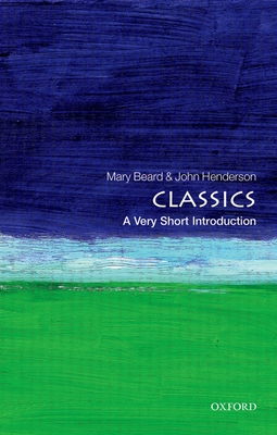 Classics: A Very Short Introduction (Very Short Introductions) Cover Image