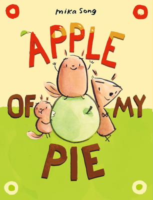 Apple of My Pie: (A Graphic Novel) (Norma and Belly #2) Cover Image