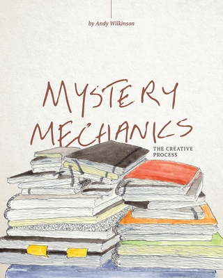Mystery Mechanics, The Creative Process Cover Image