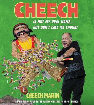 Cheech Is Not My Real Name: ...But Don't Call Me Chong Cover Image